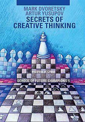 Secrets Of Creative Thinking: School Of Future Champions 5 - Dvoretsky - Book - Chess-House