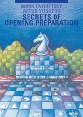 Secrets of Opening Preparation: School of Future Champions Vol. 2 - Dvoretsky - Book - Chess-House