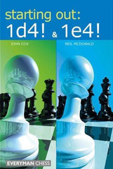 Starting Out: 1d4 & 1e4 - Cox, McDonald - Upcoming Titles - Chess-House