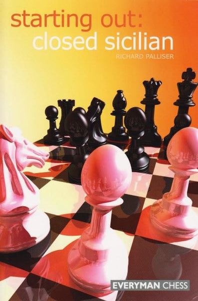 Starting Out: Closed Sicilian - Palliser - Book - Chess-House