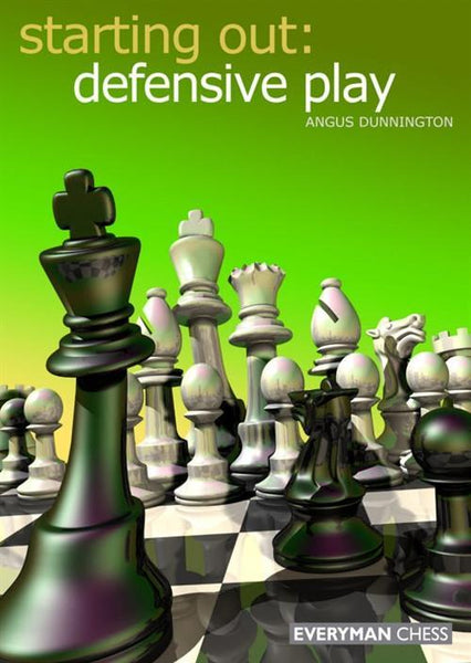 Starting Out: Defensive Play - Dunnington - Book - Chess-House