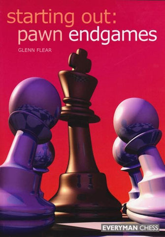 Starting Out: Pawn Endgames - Flear - Book - Chess-House