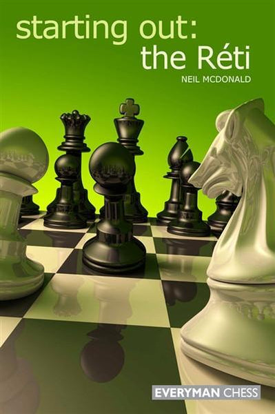 Starting Out: The Reti - McDonald - Book - Chess-House