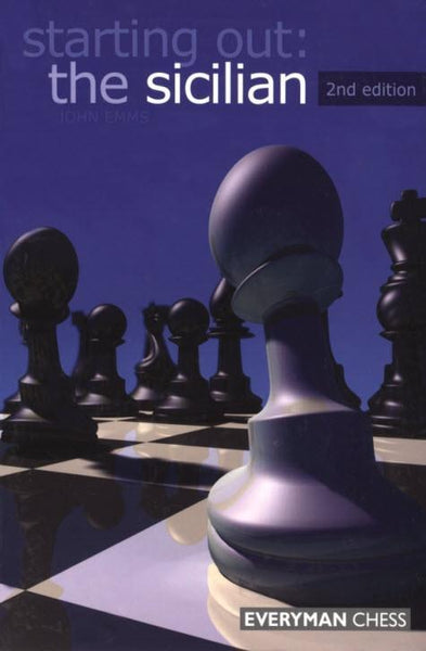 Starting Out: The Sicilian, 2nd Edition - Emms - Book - Chess-House