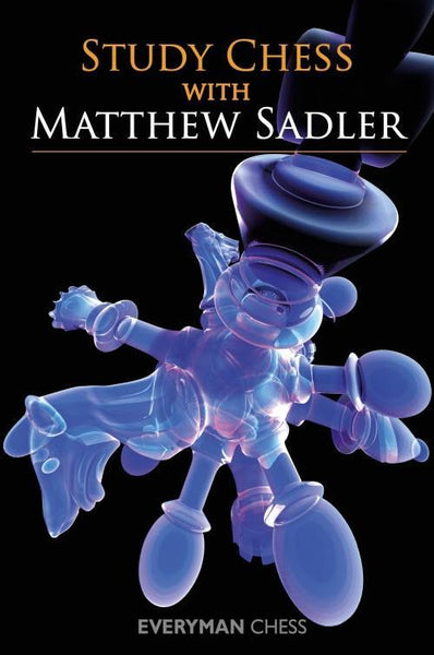 Study Chess with Matthew Sadler - Sadler - Book - Chess-House