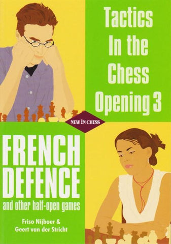Tactics in the Chess Opening 3: French Defence - Nijboer / van der Stricht - Book - Chess-House