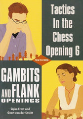 Tactics in the Chess Opening 6: Gambits and Flank Openings - Ernst / van der Stricht - Book - Chess-House