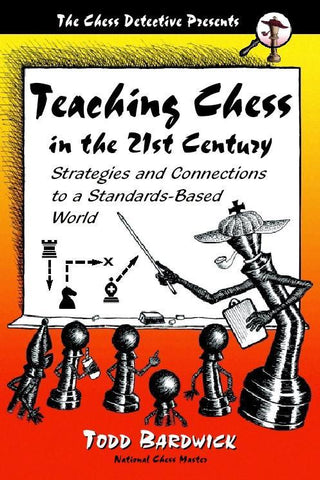 Teaching Chess in the 21st Century - Bardwick - Book - Chess-House