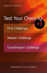 Test Your Chess IQ: First Challenge, Master Challenge, Grandmaster Challenge - Livshitz - Upcoming Titles - Chess-House