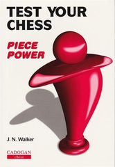 Test Your Chess - Piece Power - Walker - Book - Chess-House