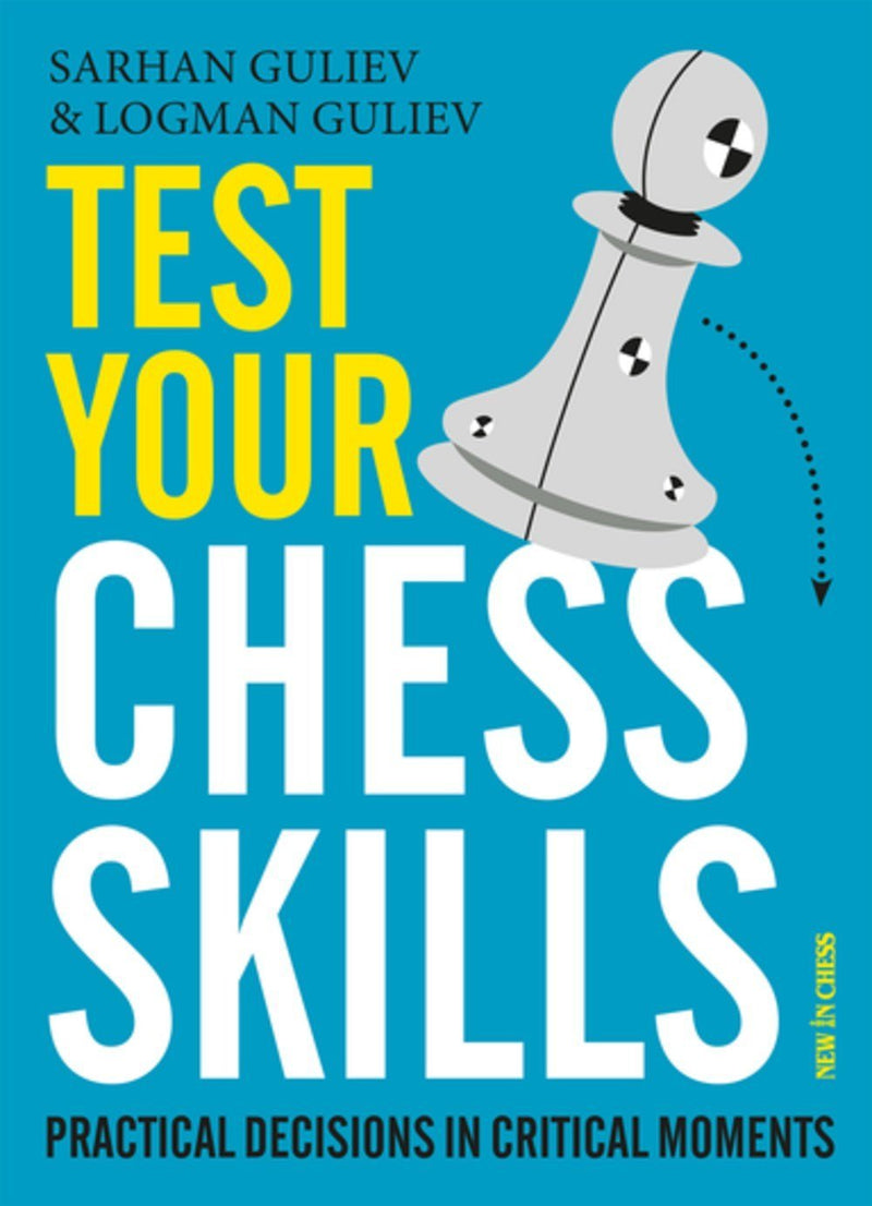 Test Your Chess Skills: Practical Decisions in Critical Moments - Guliev / Guliev