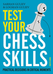 Test Your Chess Skills: Practical Decisions in Critical Moments - Guliev / Guliev - Book - Chess-House