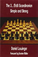 The 3...Qd8 Scandinavian: Simple and Strong - Lowinger - Book - Chess-House