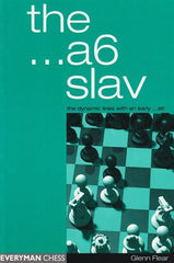 The ...a6 Slav: the dynamic lines with an early ...a6 - Flear - Book - Chess-House