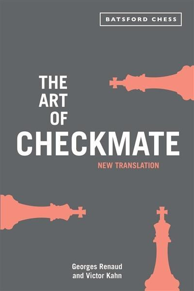 The Art of Checkmate: New Translation - Renaud / Kahn