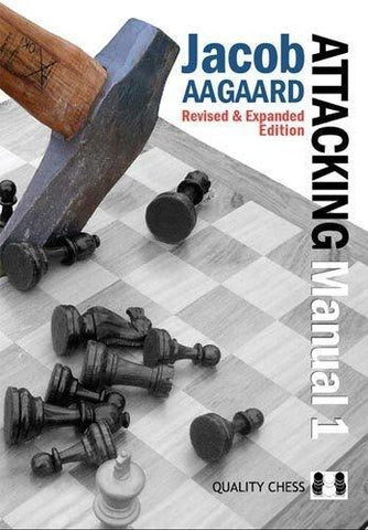 The Attacking Manual: Volume 1 2nd Edition - Aagaard - Book - Chess-House