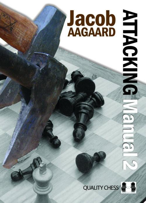 The Attacking Manual: Volume 2 - Aagaard