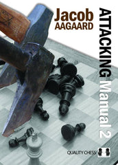 The Attacking Manual: Volume 2 - Aagaard - Book - Chess-House