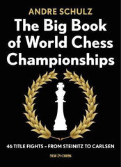The Big Book of World Chess Championships: 46 Title Fights From Steinitz to Carlsen - Schulz - Book - Chess-House