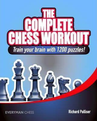 The Complete Chess Workout: Train your brain with 1200 puzzles! - Palliser - Book - Chess-House