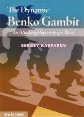 The Dynamic Benko Gambit: An Attacking Repertoire for Black - Kasparov, S. - Book - Chess-House