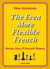 The Even More Flexible French - Moskalenko - Book - Chess-House