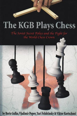 The KGB Plays Chess - Gulko / Popov / Felshtinsky / Kortschnoi - Book - Chess-House