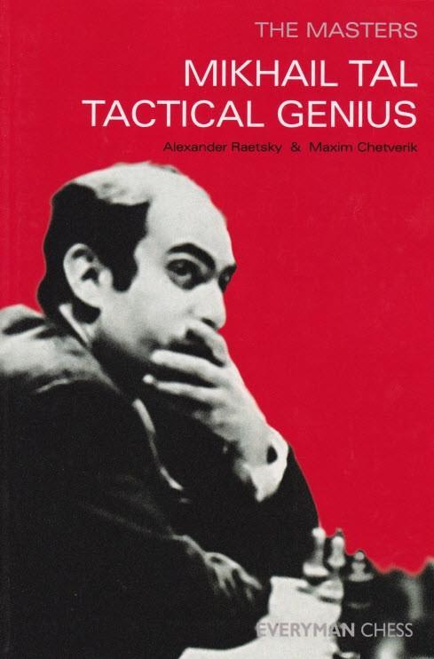 The Masters: Mikhail Tal Tactical Genius - Raetsky