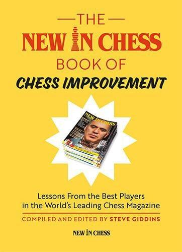 The New In Chess Book of Chess Improvement: Lessons From the Best Players in the World - Giddins - Upcoming Titles - Chess-House