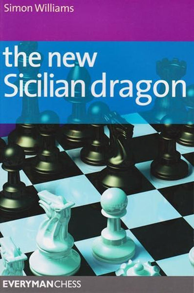 The New Sicilian Dragon - Williams - Book - Chess-House