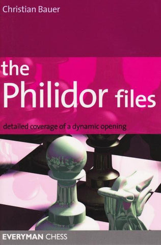 The Philidor Files: Detailed coverage of a dynamic opening - Bauer - Book - Chess-House