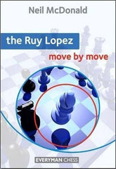 The Ruy Lopez: Move by Move - McDonald - Book - Chess-House