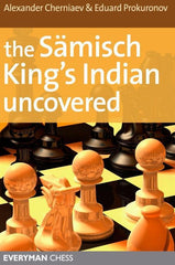 The Samisch King's Indian Uncovered - Cherniaev and Prokuronov - Book - Chess-House