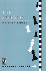 The Semi-Slav - Sadler - Book - Chess-House