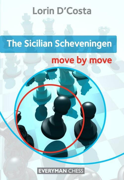 The Sicilian Scheveningen: Move by Move - D'Costa - Book - Chess-House