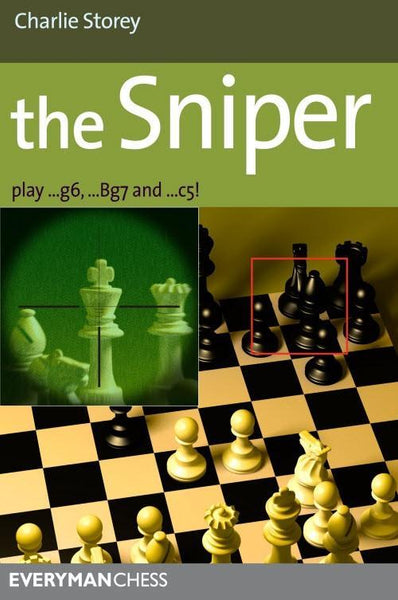 The Sniper: Play ...g6, ...Bg7 and ...c5! - Storey - Book - Chess-House