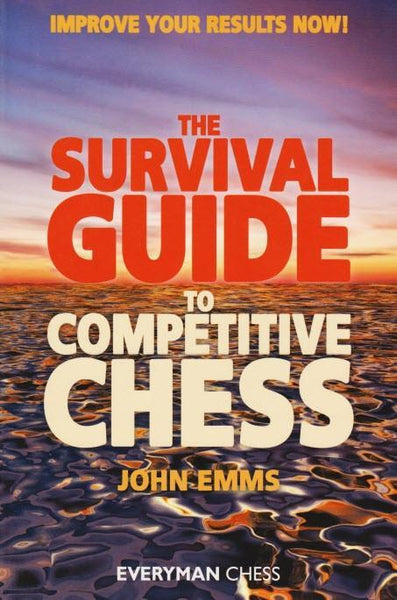 The Survival Guide to Competitive Chess : Improve Your Results Now! - Emms - Book - Chess-House