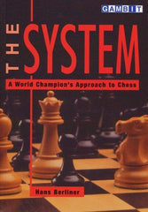 The System: A World Champion's Approach to Chess - Berliner - Book - Chess-House