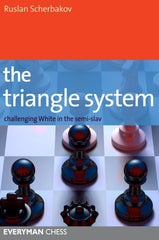 The Triangle System: Noteboom, Marshall Gambit and other Semi-Slav Triangle Lines - Scherbakov - Book - Chess-House