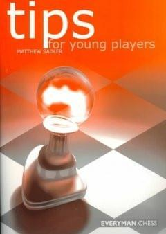 Tips for Young Players - Sadler - Book - Chess-House