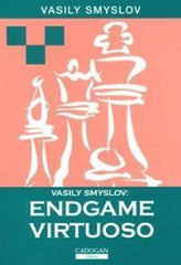 Vasily Smyslov: Endgame Virtuoso - Smyslov - Book - Chess-House