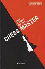 What It Takes to Become a Chess Master - Soltis - Book - Chess-House
