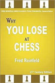 Why You Lose at Chess - Reinfeld