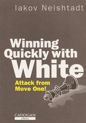 Winning Quickly with White - Neishtadt, I. - Book - Chess-House