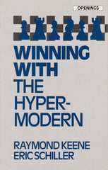 Winning With the Hyper-modern - Keene and Schiller - Book - Chess-House