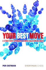Your Best Move: A Structured Approach to Move Selection in Chess - Per Ostman - Book - Chess-House