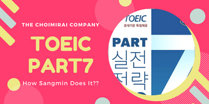 TOEIC Part7: How Sangmin Does It??