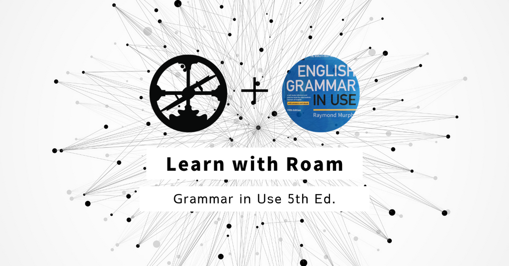Roamで学ぶ:Grammar in Use (GIU)