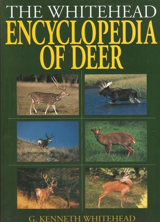 The Whitehead Encyclopedia Of Deer - G Kenneth Whitehead