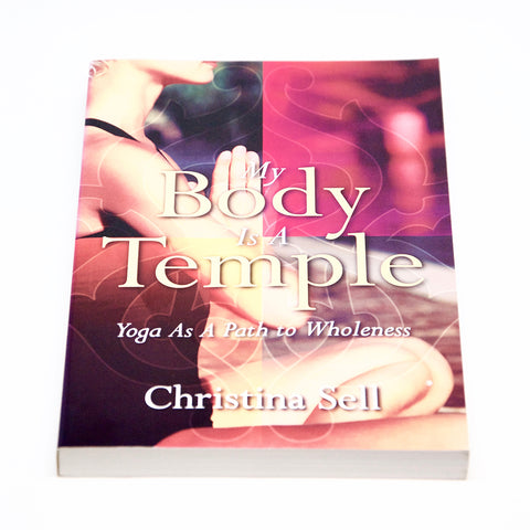 MY BODY IS A TEMPLE by Christina Sell